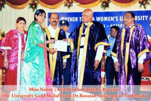 Miss. Nalini (Asst. Prof. in English) Receives the University Gold Medal From Dr.Rosaiah, Governer of Tamilnadu